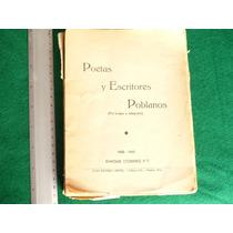 Poetas Y Escritores Poblanos. Por Origen O Adopción. 1900...