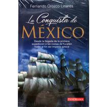 La Conquista De México - Fernando Orozco Linares - Pan/c