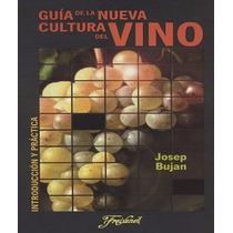 La Nueva Cultura Del Vino Blanco Tinto- Libro