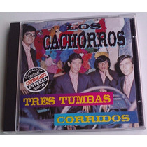 Los Cachorros Tres Tumbas Corridos Cd Raro Orfeon 1998 Bvf
