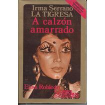 A Calzon Amarrado Irma Serrano La Tigresa / Elisa Robledo