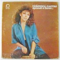 Veronica Castro / Aprendi A Llorar 1 Disco Lp Vinilo