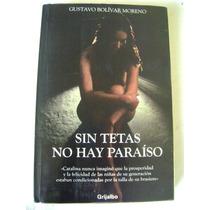 Sin Tetas No Hay Paraiso. Gustavo Bolivar Moreno. $139