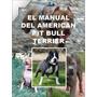 El Manual Del American Pit Bull Terrier ¡ Conocelo ¡ Omm