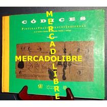 Joaquin Galarza. Codices Y Pinturas Tradicionales Indigenas