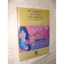 Libro El Pasaporte La Maleta Y La Barbacoa , Karina Pizarro