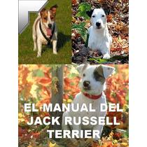 El Manual Del Jack Russell Terrier + Regalos Conocelo ¡ Omm