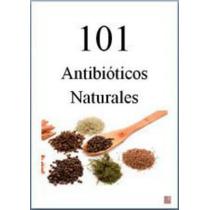 101 Antibioticos Naturales