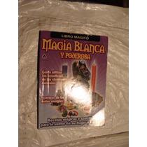 Libro Magia Blanca Y Poderosa , Libro Magico , 96 Paginas ,
