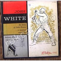 Blues, Josh White, Lp 10, Hecho En Usa ,omm