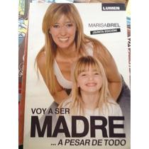 Voy A Hacer Madre A Pesar De Todo: Marisabrel