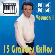 Midis Secuencias Profesionales Jose Jose 15 Exitos Vol1+repr