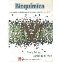 Bioquímica ¿ La Base Molecular De La Vida ¿ Mckee - Libro