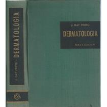 Dermatologia / J. Gay Prieto