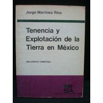 Tenencia Y Explotación De La Tierra En México.