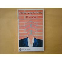 Óscar De La Borbolla, Ucronías, Joaquín Mortiz, México, 1990