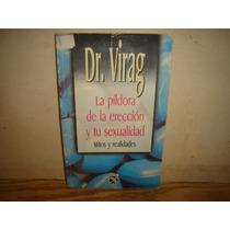 Libro - La Píldora De La Erección, Mitos Y Realidades -