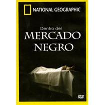 National Geographic: Dentro Del Mercado Negro Region 1 Y 4