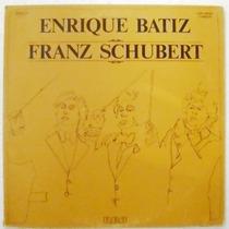 Enrique Batiz / Franz Schubert 2 Discos Lp Vinil