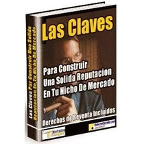 Libro: Claves Para Conseguir Solida Reputacion En Tu Nicho