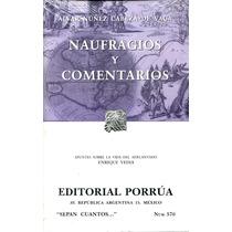 Naufragios Y Comentarios - Alvar Nuñez Cabeza De Vaca