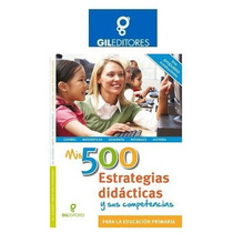 Mis 500 Estrategias Didácticas Y Sus Competencias Gil Ed