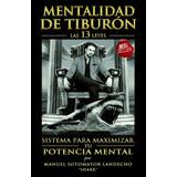Mentalidad De Tiburon - Las 13 Leyes - Manuel Sotomayor