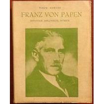 Franz Von Papen. Espionaje Diplomacia Intriga. Tibor Koeves