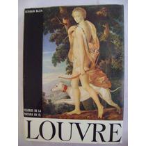 Tesoros De La Pintura En El Louvre - Germain Bazin