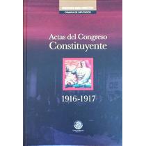 Actas Del Congreso Constituyente, 1916-1917. Gran Formato