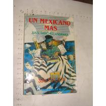 Libro Un Mexicano Mas, Juan Sanchez Andraka, Año 1995, 98 Pa