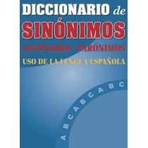 Diccionario De Sinónimos, Antónimos Y Parónimos - Libro