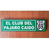 Club Del Pájaro Caído Cantina Cuadro Cartel Carretera Km