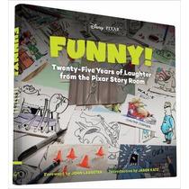 Funny!: Twenty-five Years In The Pixar Story Room (the Art O