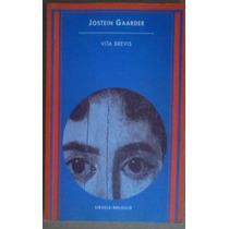 Jostein Gaarder, Vita Brevis, Ed. Siruela,1999,130p,14x21 Cm