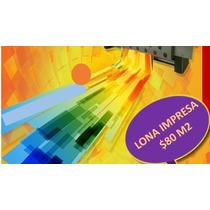 Diseño E Impresión En Lona $80 Mt2
