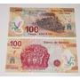 Billete 100 Pesos Centenario De La Revolucion Nuevo Sin Circ