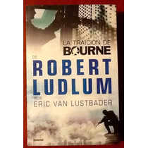 La Tradición De Bourne De Robert Ludlum Eric Van Lustbader
