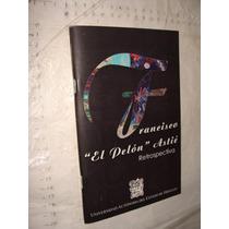 Libro Francisco El Pelon Astie , Retrospectiva , 47 Paginas
