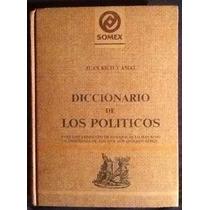 Diccionario De Los Políticos. Juan Rico Amat. Pasta Dura