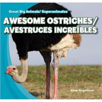 Awesome Ostriches / Avestruces Increíbles (great Big Animals