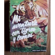 Mi Aventura Con Tígres Yleones-ilust-c/s/tapa-año1956-p.bush