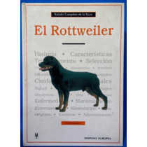 Libro Original Tratado Completo De La Raza El Rottweiler