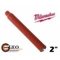 Broca De Diamante Milwaukee ( 2 Pulg.) Mod. 48-16-2013