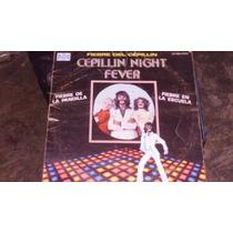 Acetato Fiebre De Cepillin (cepillin Night Fever)