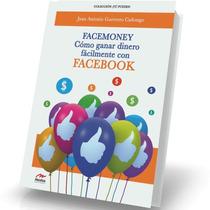 Facemoney, Cómo Ganar Dinero Fácilmente Con Facebook Cañongo