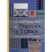 Manual Práctico De Costura Y Tejidos - Libro
