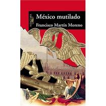 Pack Arrebatos Carnales, 100 Mitos De La Historia De Mexico