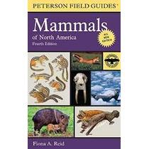 Guía De Campo Peterson A Los Mamíferos De América Del Norte: