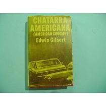 Chatarra Americana / Edwin Gilbert